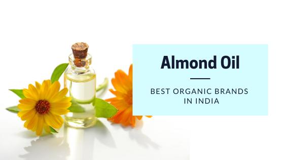 Best Organic Almond Oil Brands in India